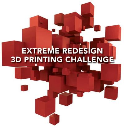 The 2013 Extreme Redesign 3D Printing Challenge