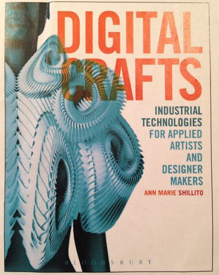 Digital Crafts: A Book for Artists Exploring 3D Printing