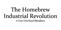 The Homebrew Industrial Revolution