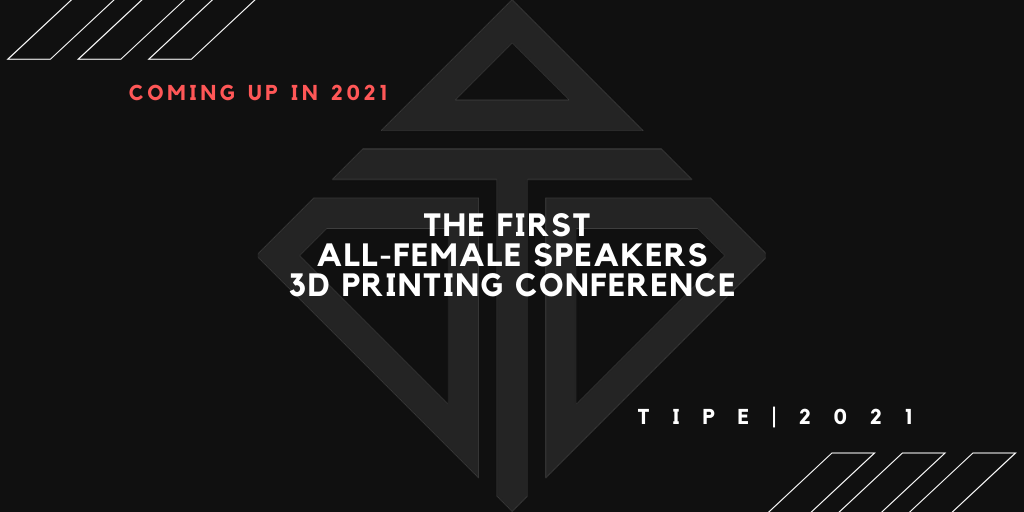 Women in 3D Printing Announces First Annual Conference