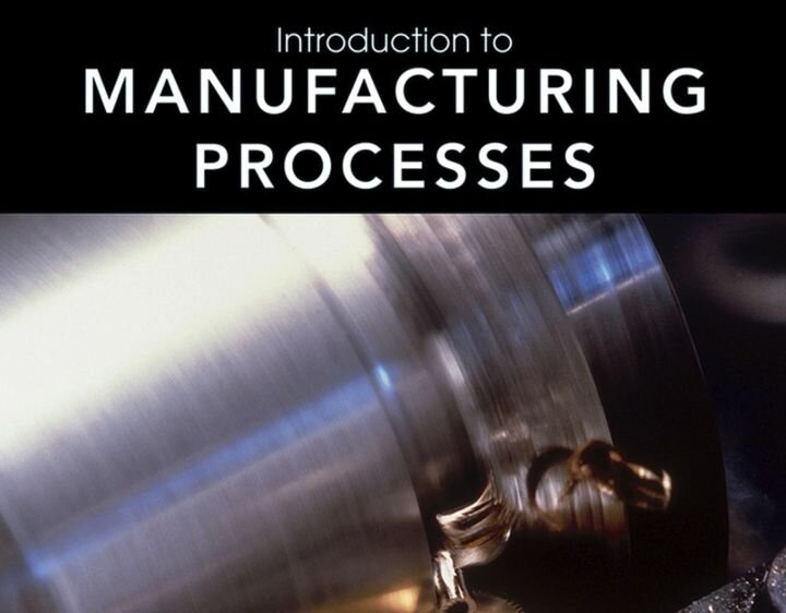 , Book of the Week: Introduction to Manufacturing Processes