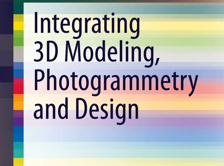 Book of the Week: Integrating 3D Modeling, Photogrammetry and Design