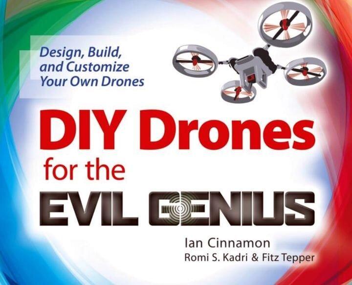 DIY Drones for the Evil Genius [Source: Amazon]