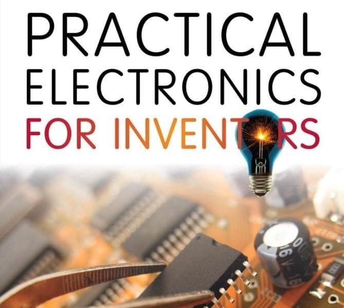 Practical Electronics for Inventors [Source: Amazon]