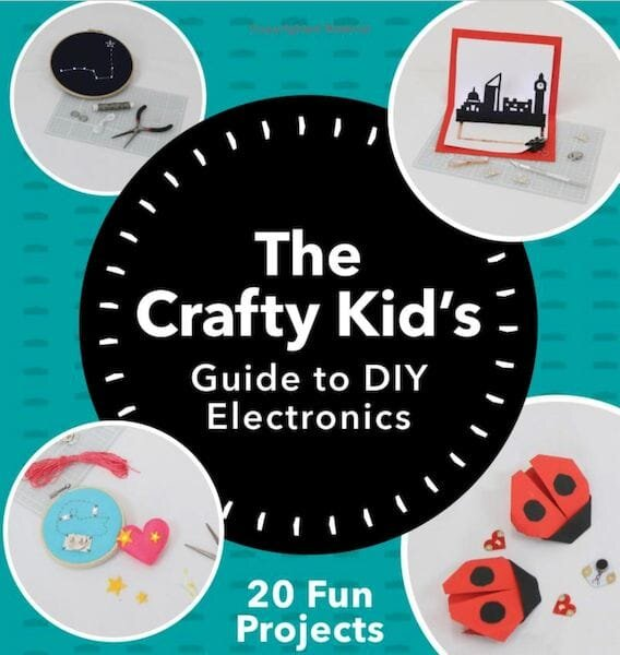 Book of the Week: The Crafty Kid's Guide to DIY Electronics