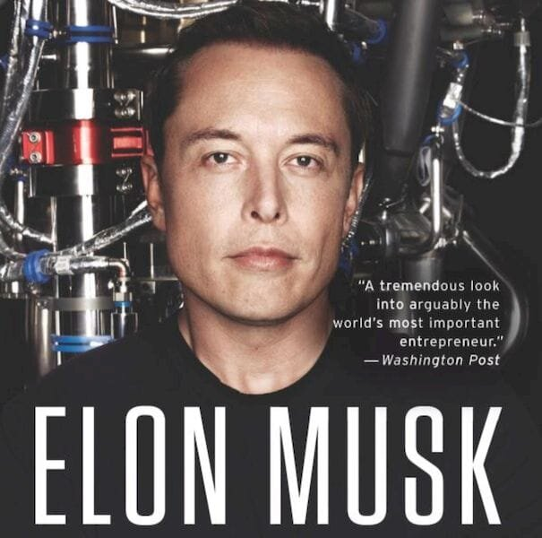 Book of the Week: Elon Musk: Tesla, SpaceX, and the Quest for a Fantastic Future