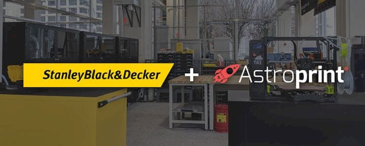 AstroPrint will be used extensively at Stanley Black & Decker [Source: AstroPrint]