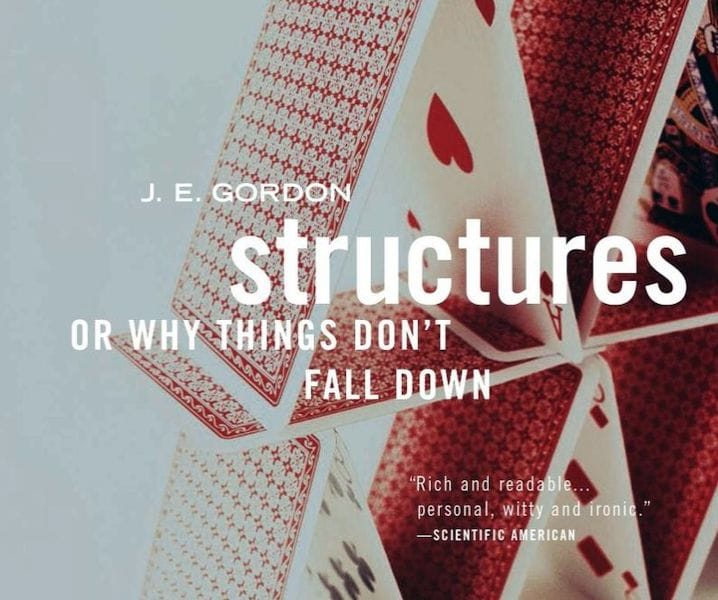 , Book of the Week: Structures: Or Why Things Don't Fall Down