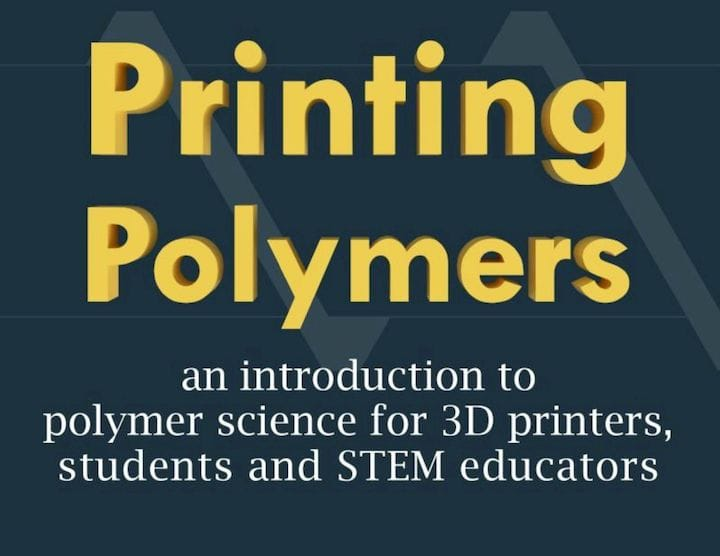 Book Of The Week: Printing Polymers: An Introduction to Polymer Science for 3D Printers, Students and STEM Educators