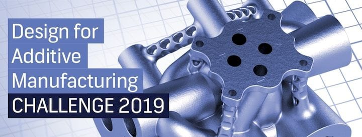, Design for Additive Manufacturing Challenge 2019 Now Open