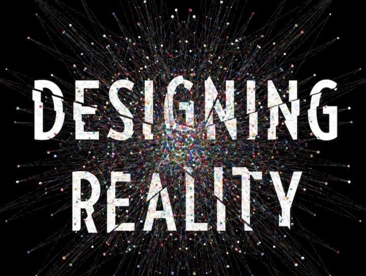 Designing Reality [Source: Amazon]