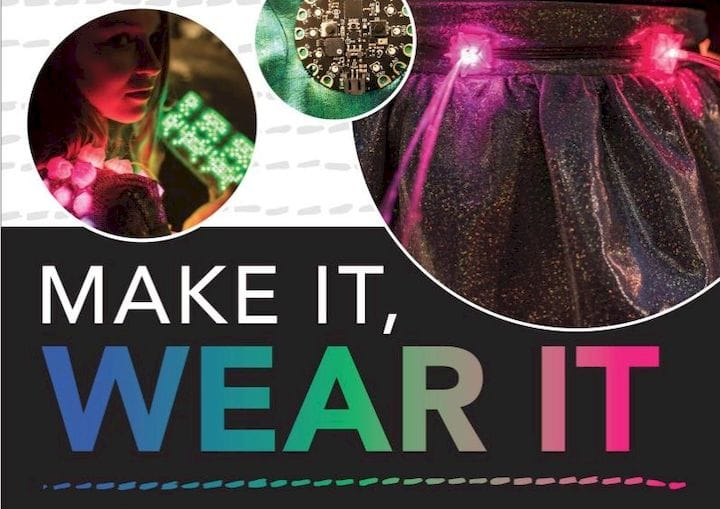 Book of the Week: Make It, Wear It: Wearable Electronics for Makers, Crafters, and Cosplayers