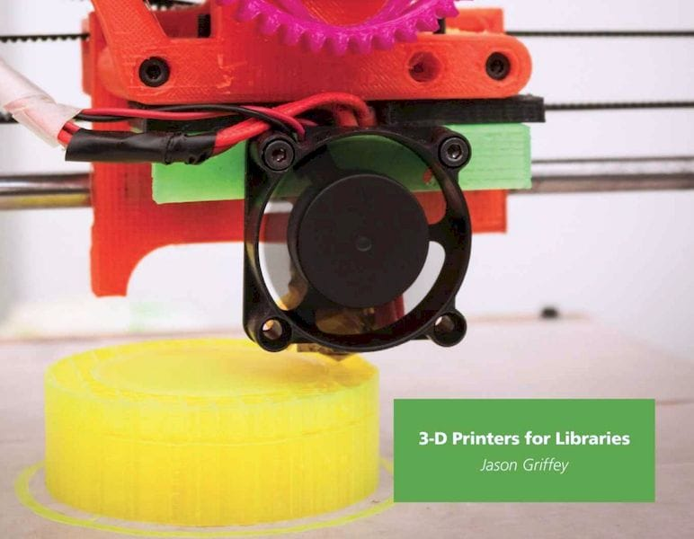 , Book of the Week: 3D Printers for Libraries