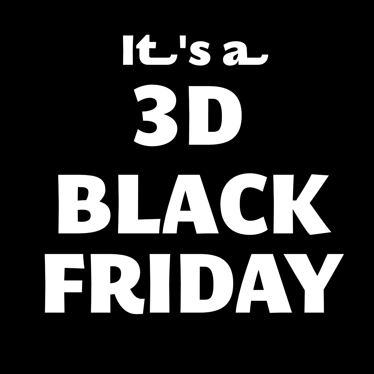 Black Friday Takes Over 3D Printing Universe