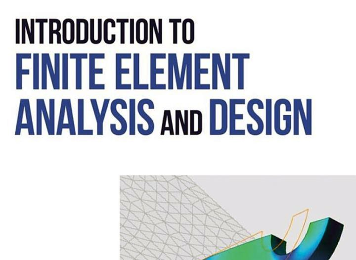 Book of the Week: Introduction to Finite Element Analysis and Design