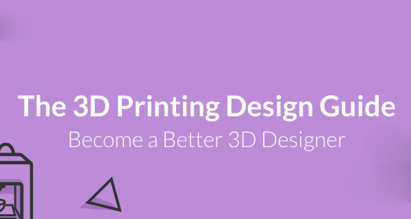 Pinshape's 3D Printing Design Guide Is Very Useful