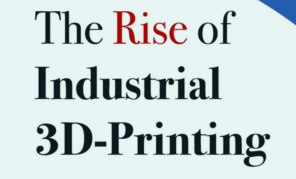 , Book of the Week: The Rise of Industrial 3D Printing