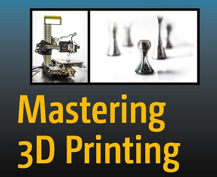 Book of the Week: Mastering 3D Printing