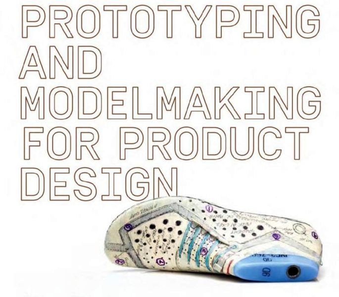 Book of the Week: Prototyping and Modelmaking for Product Design, Second Edition