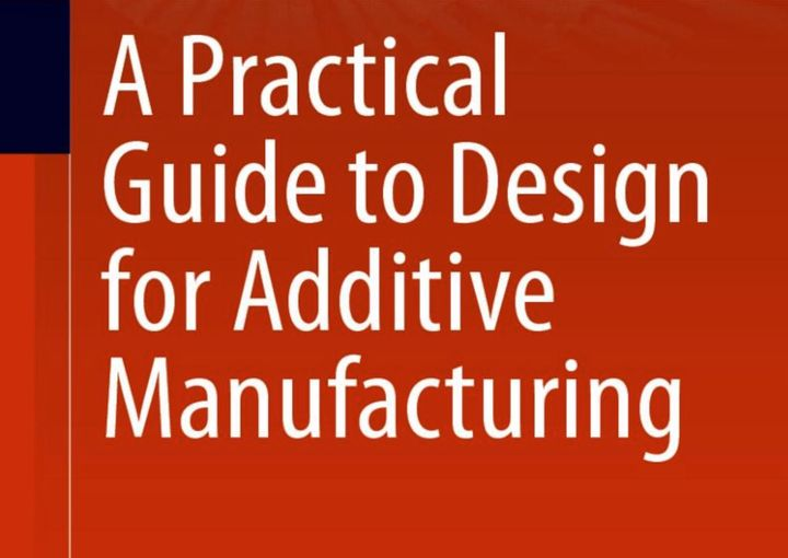 Book of the Week: A Practical Guide to Design for Additive Manufacturing