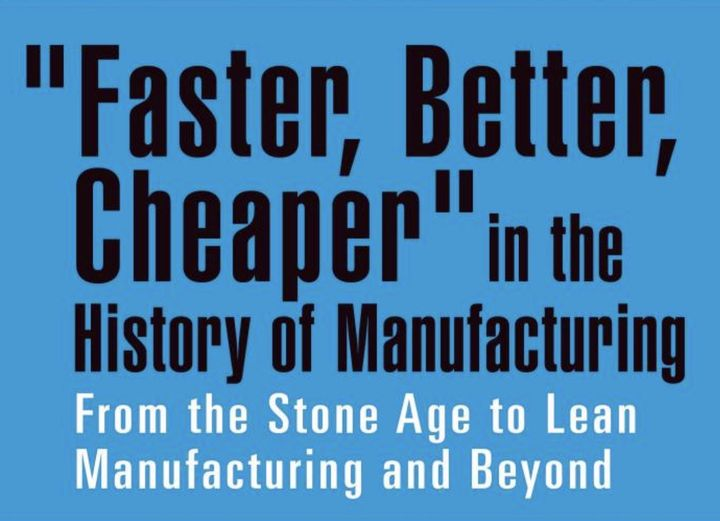 Book of the Week: Faster, Better, Cheaper in the History of Manufacturing