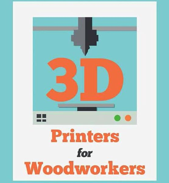 Book of the Week: 3D Printers For Woodworkers