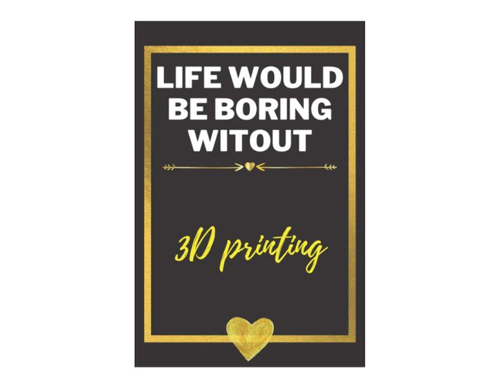 Book of the Week: Life Would Be Boring Without 3D Printing