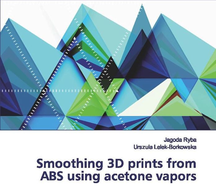 Book of the Week: Smoothing 3D Prints from ABS Using Acetone Vapors