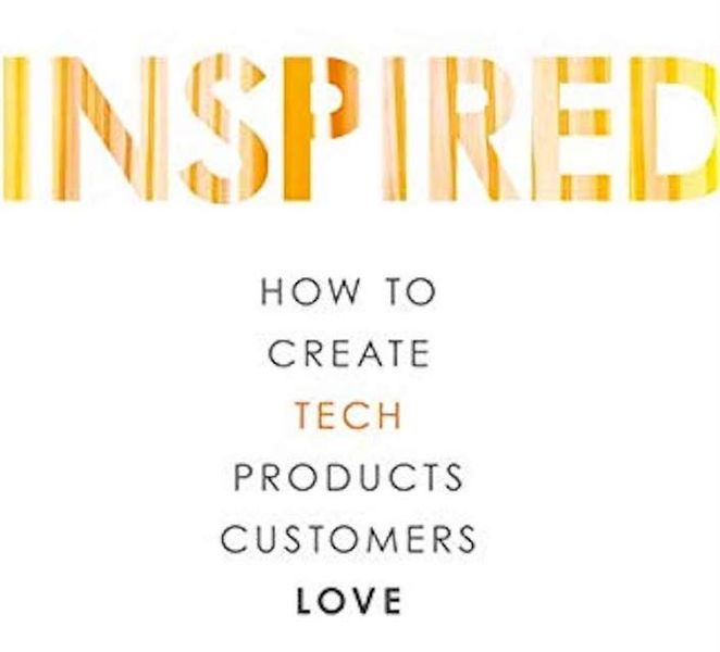 Book of the Week: INSPIRED: How to Create Tech Products Customers Love