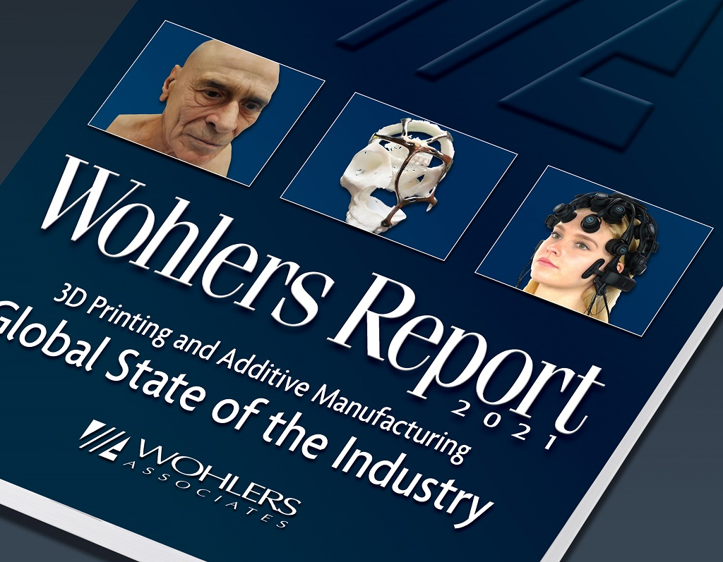 Wohlers Report 2021: 3D Printing Growth In Adversity