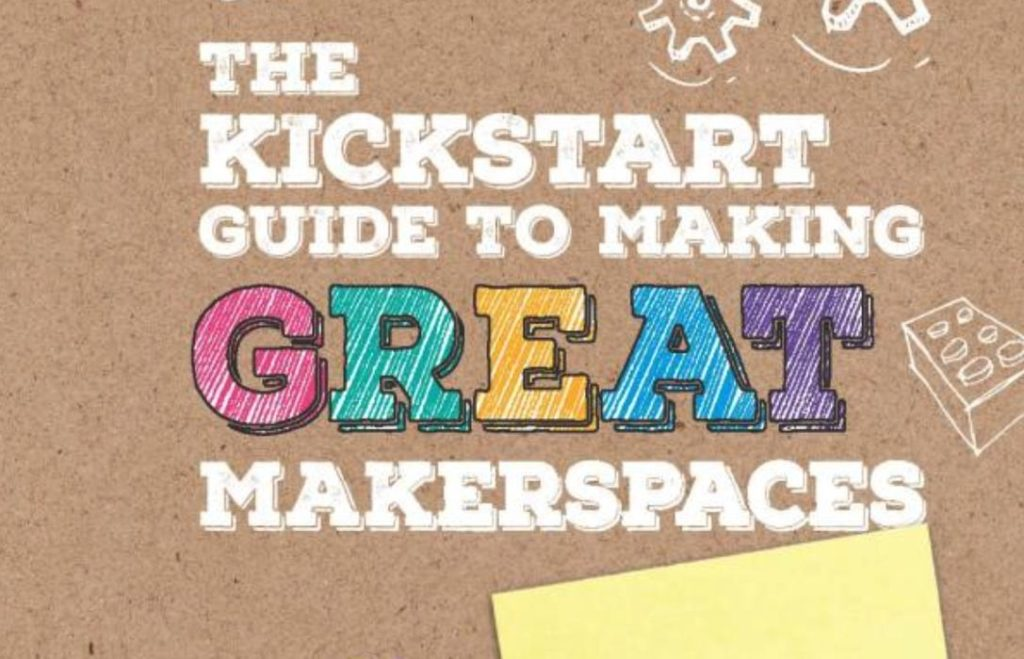 Book of the Week: The Kickstart Guide To Making Great Makerspaces