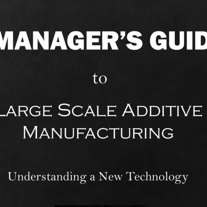 Book of the Week: A Manager's Guide to Large Scale Additive Manufacturing